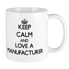 Keep Calm and Love a Manufacturer Mugs