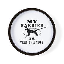 My Harrier Is Very Friendly Wall Clock