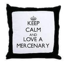 Keep Calm and Love a Mercenary Throw Pillow