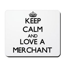 Keep Calm and Love a Merchant Mousepad