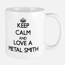 Keep Calm and Love a Metal Smith Mugs