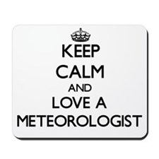 Keep Calm and Love a Meteorologist Mousepad