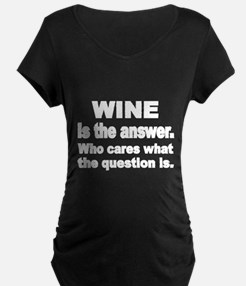 Wine is the Answer Maternity T-Shirt