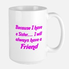 Because I have a Sister Mugs
