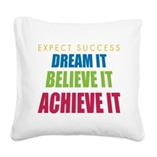 Expect Success Square Canvas Pillow