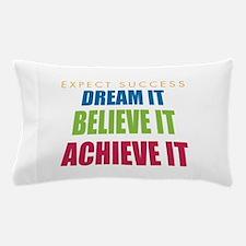 Expect Success Pillow Case