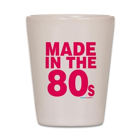 Made In The 80s Shot Glass