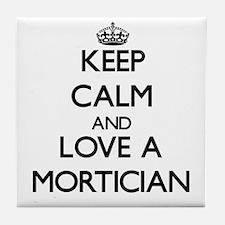 Keep Calm and Love a Mortician Tile Coaster