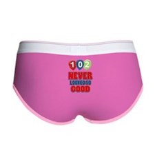 102 never looked so good Women's Boy Brief