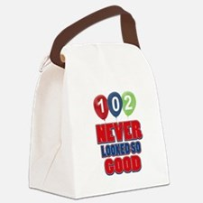102 never looked so good Canvas Lunch Bag