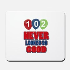 102 never looked so good Mousepad