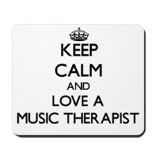 Keep Calm and Love a Music Therapist Mousepad