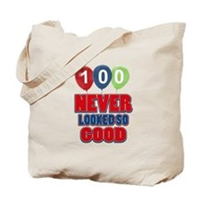 100 never looked so good Tote Bag