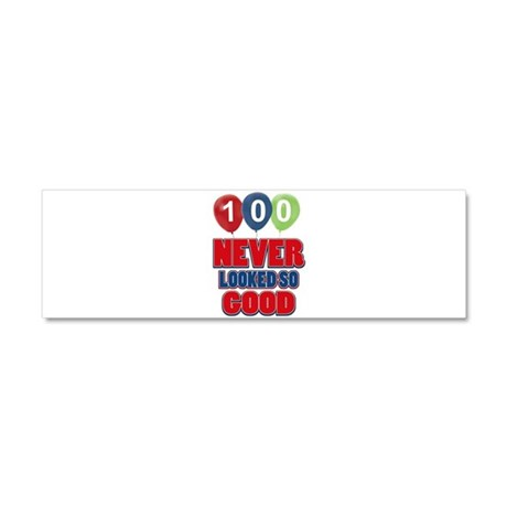 100 never looked so good Car Magnet 10 x 3