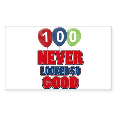 100 never looked so good Sticker (Rectangle 50 pk)