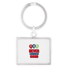 100 never looked so good Landscape Keychain