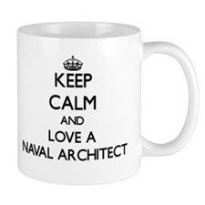 Keep Calm and Love a Naval Architect Mugs