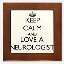 Keep Calm and Love a Neurologist Framed Tile