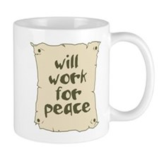 Will Work for Peace Mug
