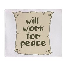 Will Work for Peace Throw Blanket