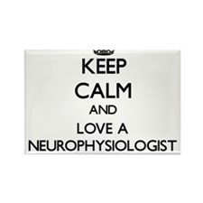 Keep Calm and Love a Neurophysiologist Magnets