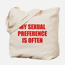 My Sexual Preference Is Often Tote Bag