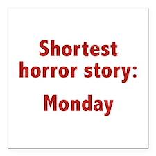 "Shortest Horror Story: Monday Square Car Magnet 3"""
