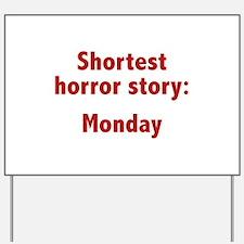 Shortest Horror Story: Monday Yard Sign