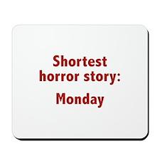 Shortest Horror Story: Monday Mousepad