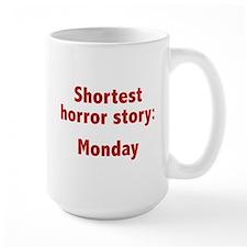 Shortest Horror Story: Monday Mug