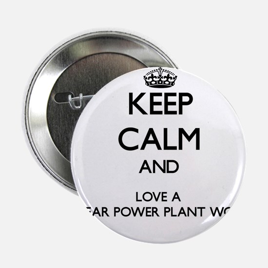 Keep Calm and Love a Nuclear Power Plant Worker 2.