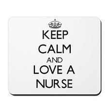 Keep Calm and Love a Nurse Mousepad