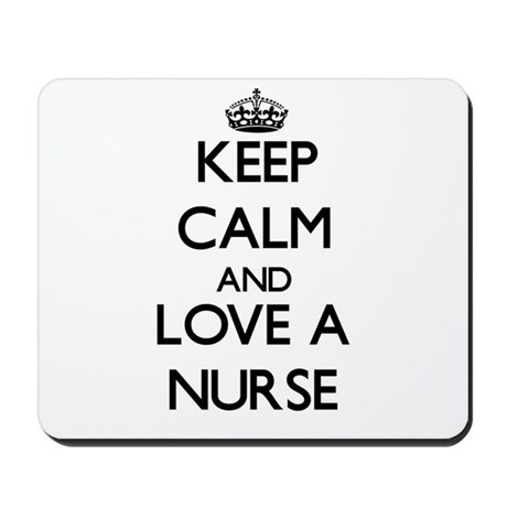 Keep Calm and Love a Nurse Mousepad