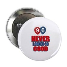 """96 never looked so good 2.25"""" Button"""