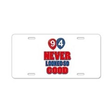 94 never looked so good Aluminum License Plate