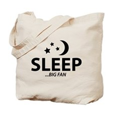SLEEP...BIG FAN Tote Bag