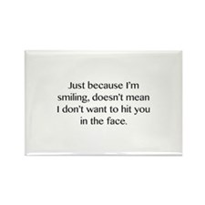 Just Because I'm Smiling Rectangle Magnet
