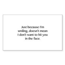 Just Because I'm Smiling Decal