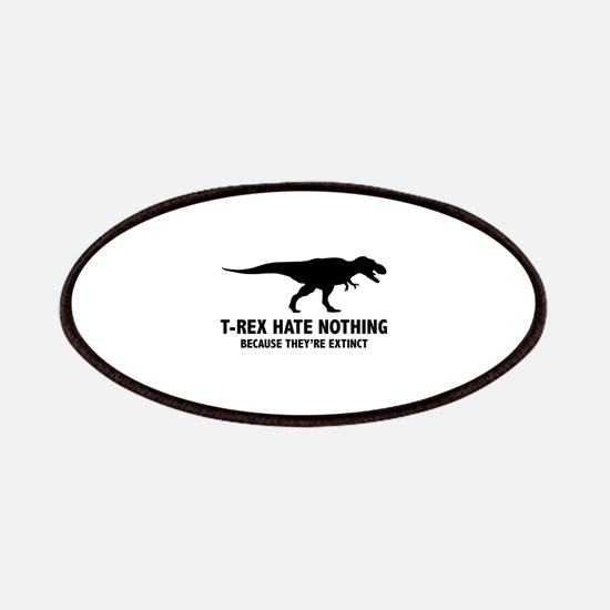 T-REX HATE NOTHING Patches