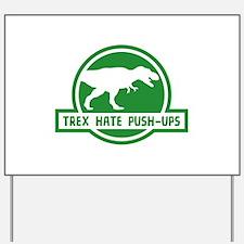 Trex Hate Push-Ups Yard Sign