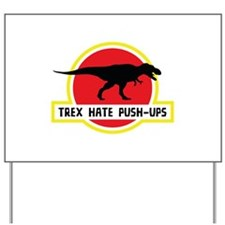 Trex Hate Push-Ups Yard Sign