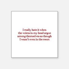 "Voices In My Head Square Sticker 3"" x 3"""
