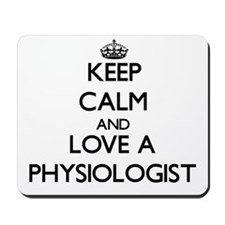 Keep Calm and Love a Physiologist Mousepad