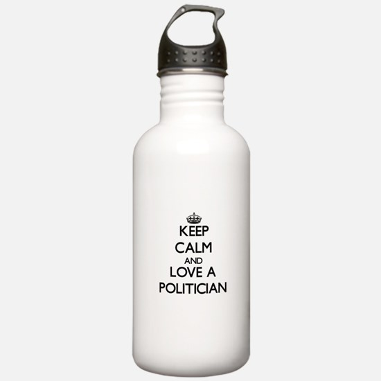 Keep Calm and Love a Politician Water Bottle