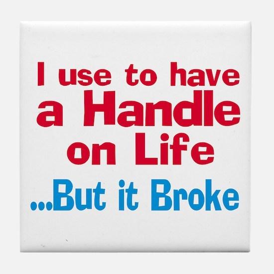 Handle on Life Tile Coaster