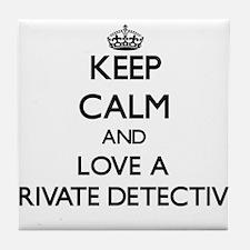 Keep Calm and Love a Private Detective Tile Coaste