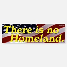 There is no Homeland bumper sticker