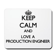 Keep Calm and Love a Production Engineer Mousepad