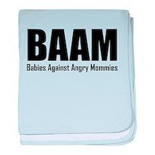 BAAM Babies Against Angry Mommies baby blanket
