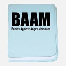 BAAM Babies Against Angry Mommies baby blanket